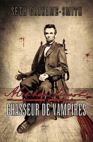affiche du film Abraham Lincoln: Chasseur de Vampires