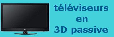 téléviseur 3D passive.