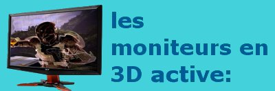 moniteur 3D active.