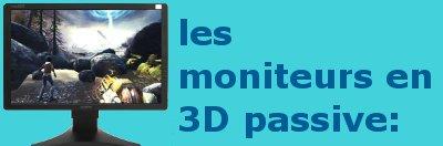 moniteur 3D passive.