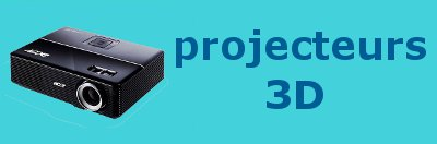 projecteur 3D ready.